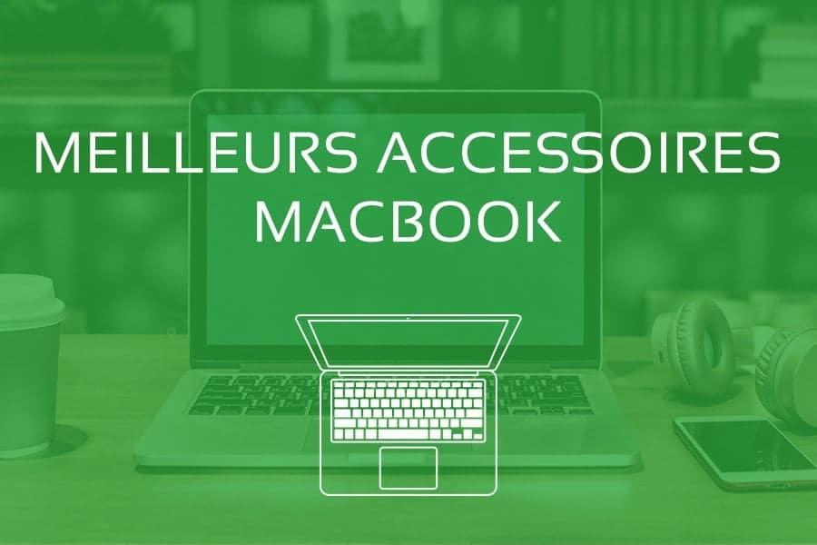Top des Meilleurs Accessoires Macbook Air et Pro