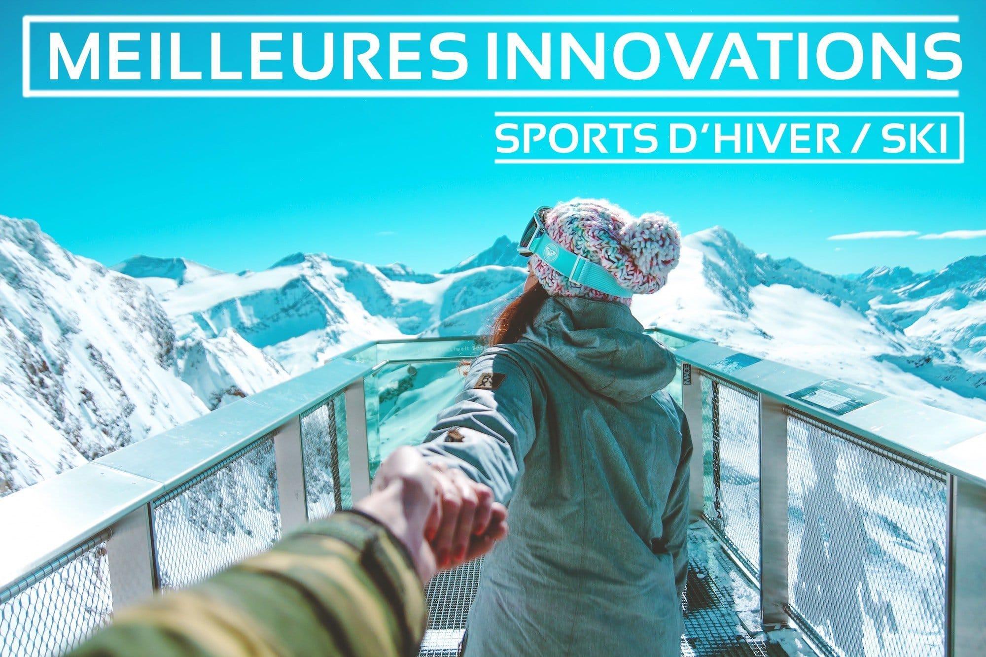 Meilleures innovations pour le ski, le snowboard et les sports d'hiver
