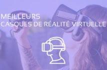 comparatif meilleur casque realite virtuelle