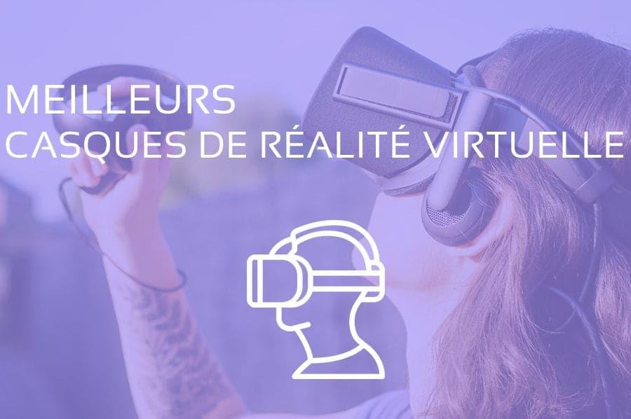 Comparatif Casque VR : Meilleurs Casques de Réalité Virtuelle 2021
