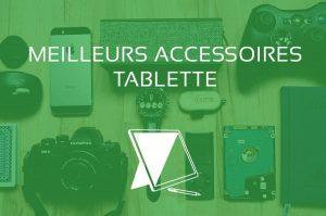 Meilleurs Accessoires Tablette Tactile iPad