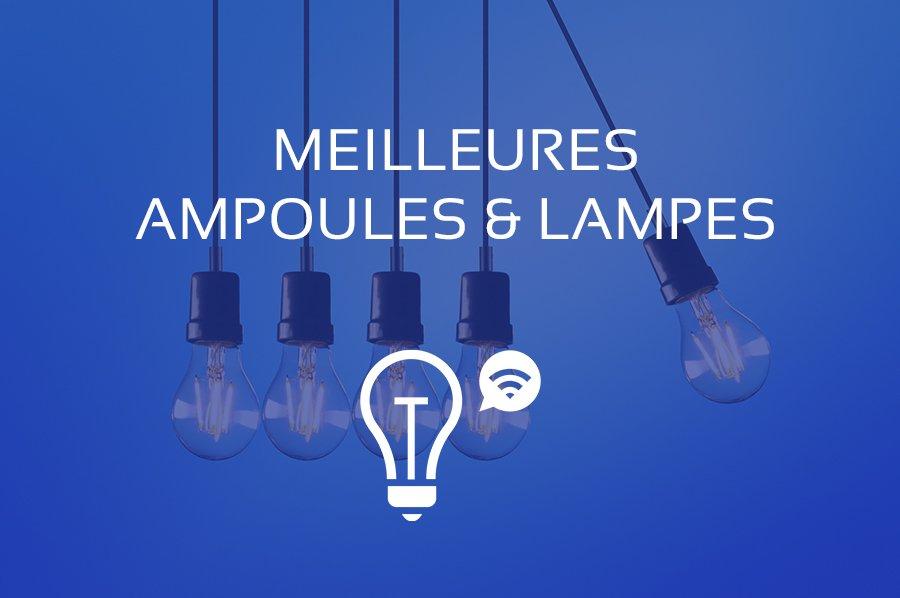 Comparatif Meilleure Ampoule Led et Lampe Ampoule Connectee