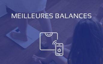 Comparatif Meilleure Balance Pèse Personne et Connectée