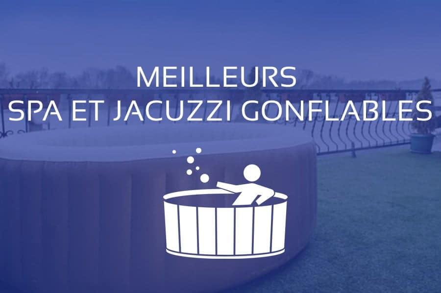 Jacuzzi Gonflable : Comparatif des Meilleurs Spas Gonflables 2021