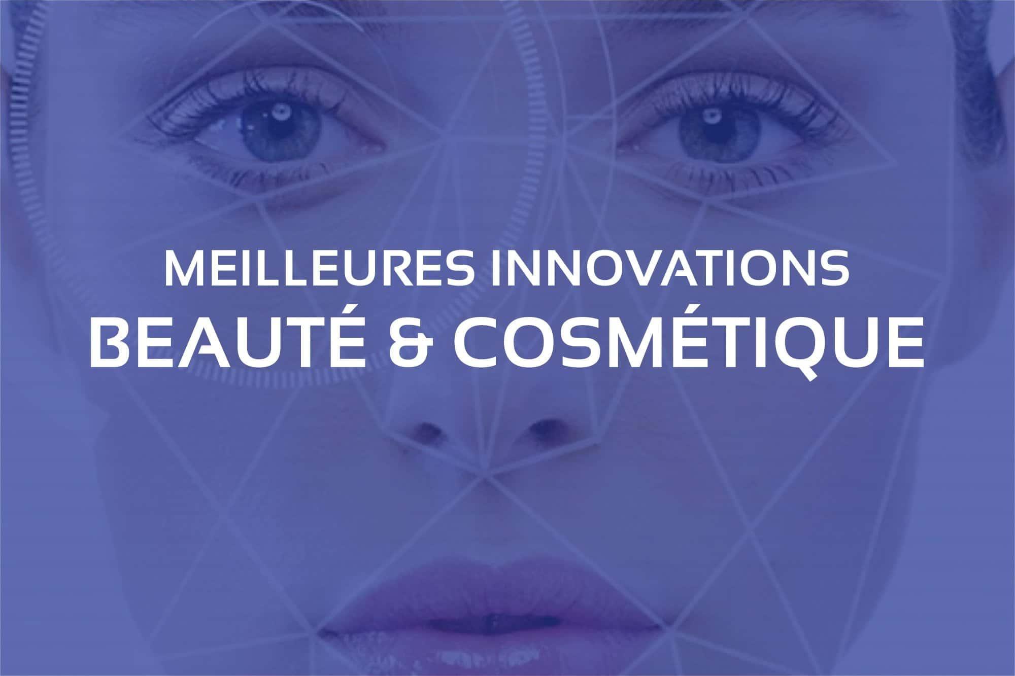 Les Meilleures Innovations Cosmétiques et Beauté Connectée 2021