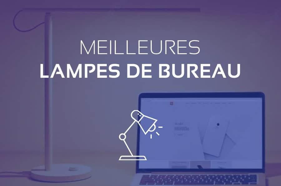 Comparatif des Meilleures Lampes de Bureau 2021