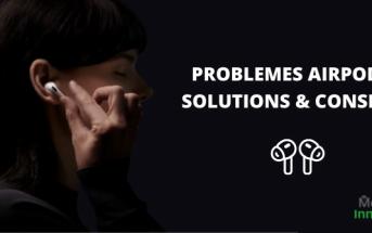 Problèmes et soucis avec les écouteurs AirPods d'Apple