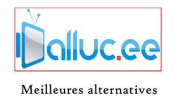 Meilleures alternatives à Alluc