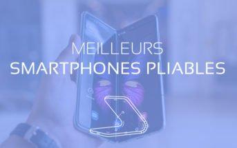 comparatif meilleur smartphone pliable