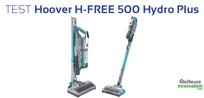Test Aspirateur Balai H-Free 500 Hydro Plus signé Hoover