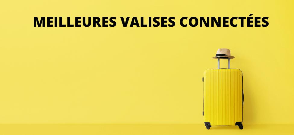 Plus autonomes, pratiques et sécurisées : voici les meilleures valises connectées !