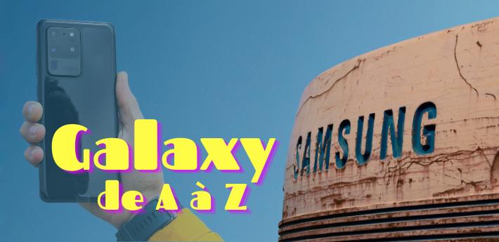 Samsung : comprendre et connaître les gammes Galaxy de A à Z !