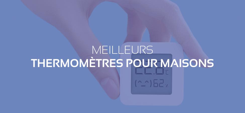 Domotique : les meilleurs thermomètres connectés pour votre maison
