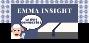 La Nuit Connecté Emma Insight
