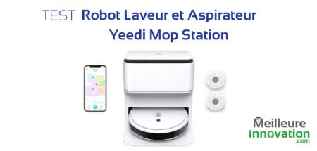 test Robot Laveur Aspirateur Yeedi Mop Station