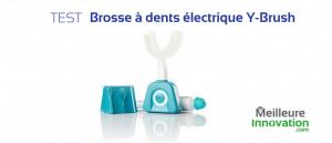 avis test Brosse à dents électrique Y-Brush