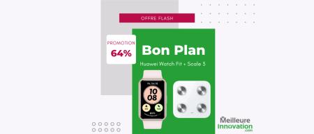Bon plan lot produits Huawei montre et balance connectee